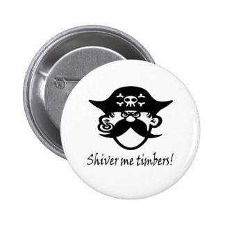 Shiver Me Timbers Blk. Pinback Buttons