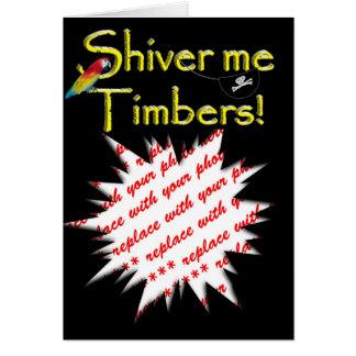 Shiver me timbers! card