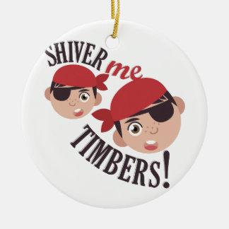 Shiver Me Timbers Ceramic Ornament