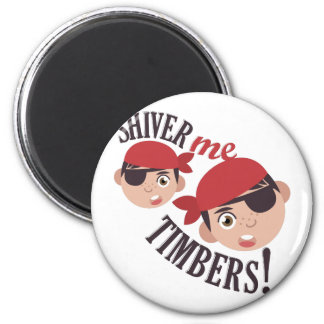 Shiver Me Timbers Magnet