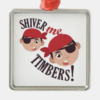 Shiver Me Timbers Metal Ornament