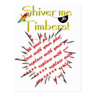 Shiver me timbers! postcard