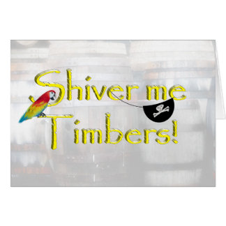 SHIVER ME TIMBERS! - Text w/Pirate Chest Greeting Card