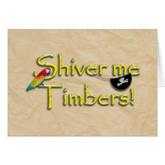 SHIVER ME TIMBERS! Text with Parrot & Eye Patch Greeting Card