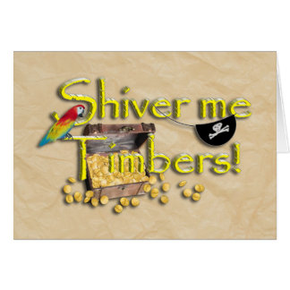 SHIVER ME TIMBERS! Text with Pirate Chest Greeting Cards