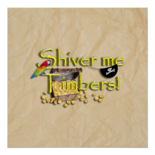 SHIVER ME TIMBERS! Text with Pirate Chest Poster