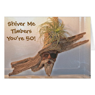 Shiver Me Timbers Your'e 50 Birthday Card