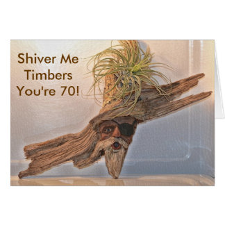 Shiver Me Timbers You're 70 Birthday Card