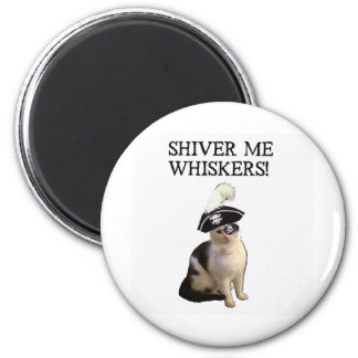 Shiver Me Whiskers Magnet