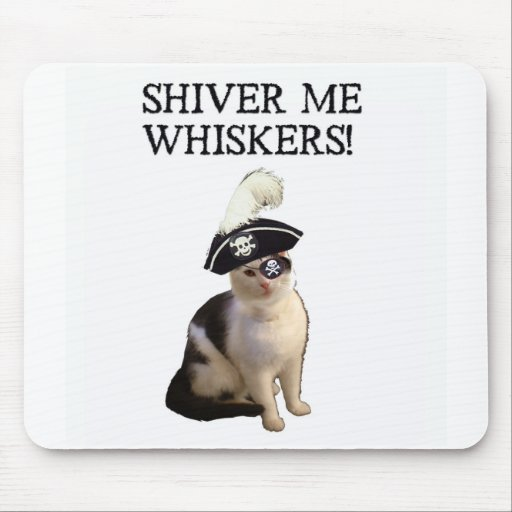 Shiver Me Whiskers Mouse Pad
