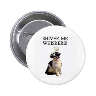 Shiver Me Whiskers Pinback Button