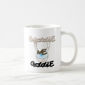 SHIZZLE ME GIZZLE COFFEE MUG
