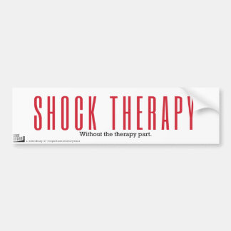 Shock therapy. Without the therapy part. Bumper Sticker