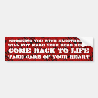 Shocking you with electricity ... bumper sticker