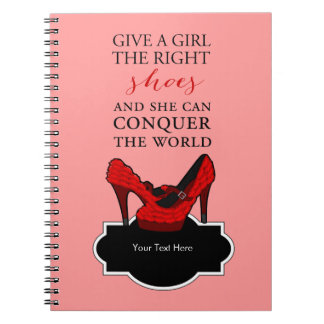 Shoe-aholic, Give a girl the right shoes. Notebook
