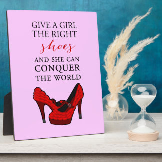 Shoe-aholic, Give a girl the right shoes. Photo Plaque