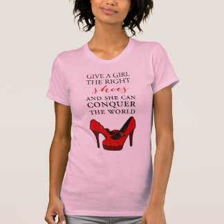 Shoe-aholic, Give a girl the right shoes. T-Shirt