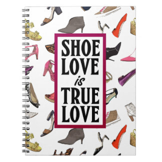 Shoe love is True love notebook