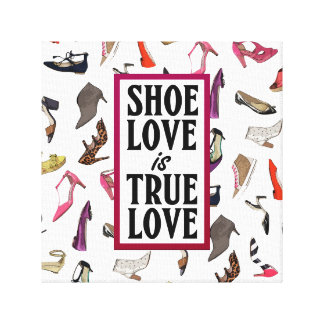 Shoe love is true love wrapped canvas