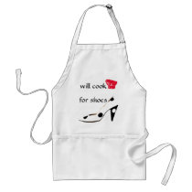 Shoe Lover Will Cook for Shoes Funny Adult Apron