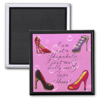 Shoe Lover's Magnet 8 - I am not a Shopaholic