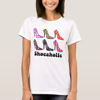 SHOEAHOLIC,Addicted to Shoes, I LOVE SHOES,SHOES T-Shirt