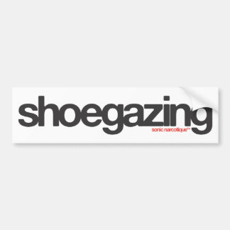 Shoegazing Bumper Sticker