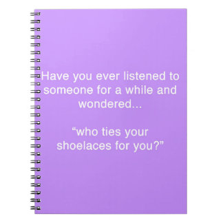 SHOELACE INSULT FUNNY HUMOR SAYINGS NOTE BOOKS