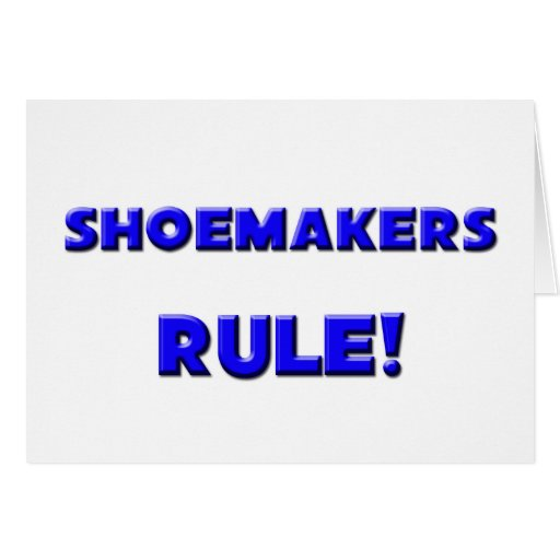 Shoemakers Rule! Greeting Card