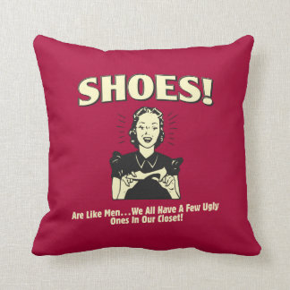 Shoes: Are Like Men Pillow