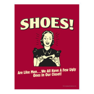 Shoes: Are Like Men Postcard