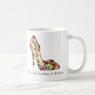 """Shoes are the foundation of all fashion."" Classic White Coffee Mug"