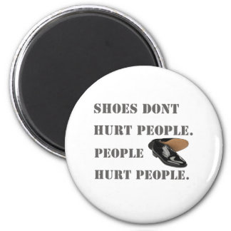 shoes dont hurt people magnet