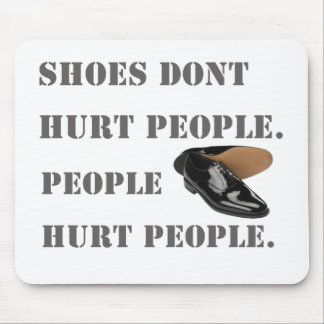 shoes dont hurt people mouse pad
