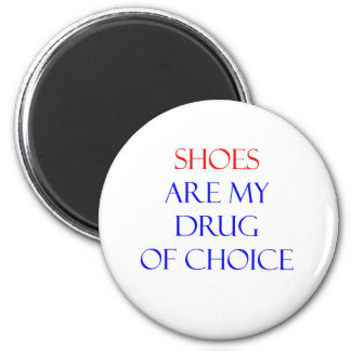 Shoes Drug of Choice 2 Inch Round Magnet