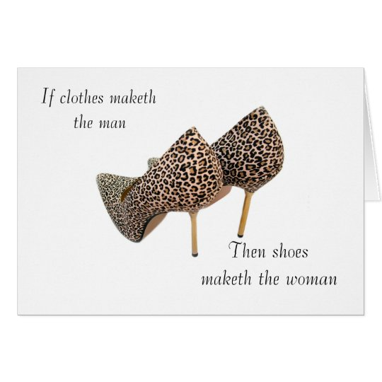 Shoes maketh the woman card