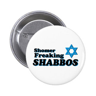 Shomer Freaking Shabbos Pinback Button