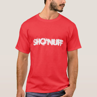 Sho'Nuff T-Shirt