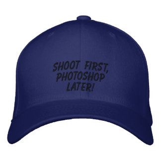 """Shoot First, Photoshop Later!"" Embroidered Baseball Cap"