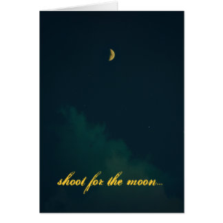 """""""Shoot for the Moon"""" card"""