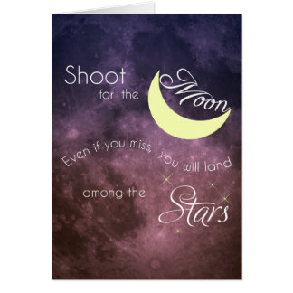 Shoot for the Moon Inspirational Greeting Card