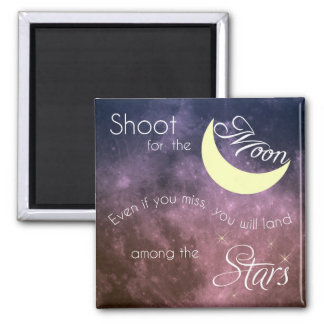 Shoot for the Moon Inspirational Magnet