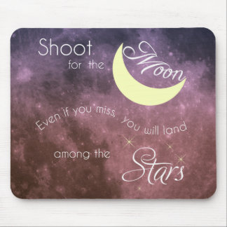 Shoot for the Moon Inspirational Mousepad