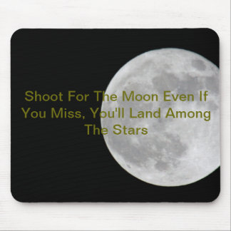 Shoot for the Moon Mouse Pad
