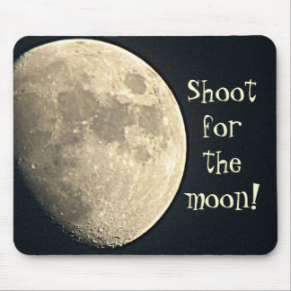 Shoot for the moon! Mouse Pad