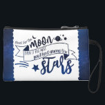"Shoot for the Moon Suede Wristlet Wallet<br><div class=""desc"">""Shoot for the moon. Even if you miss,  you'll land among the stars."" It seems to be controversial as to who came up with the quote,  but it's beautiful no matter.</div>"