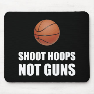 Shoot Hoops Not Guns Mouse Pad