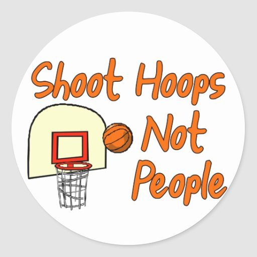 Shoot Hoops Not People Classic Round Sticker