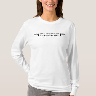 Shoot Like A Girl with Guns on White T-Shirt
