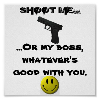 SHOOT ME...or my boss Poster